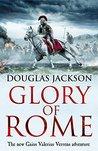 Glory of Rome (Gaius Valerius Verrens #8)