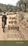 A Dream Worth Living by Andy Amick