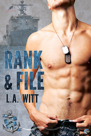 Release Day Review: Rank & File (Anchor Point #4) by L.A. Witt