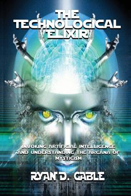 The Technological Elixir: Invoking Artificial Intelligence & Understanding the Arcana of Mysticism