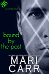 Bound by the Past (Lowell High School, #1)