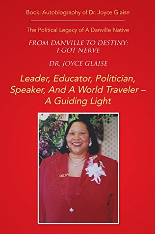From Danville to Destiny: I Got Nerve: The Political Legacy of a Danville Native