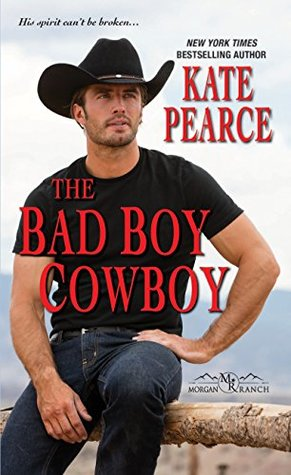 The Bad Boy Cowboy (Morgan Ranch #4)