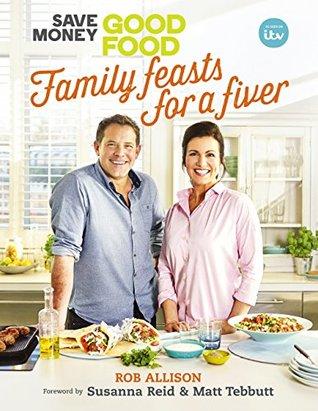 Save Money: Good Food - Family Feasts for a Fiver: Family Feasts for a Fiver
