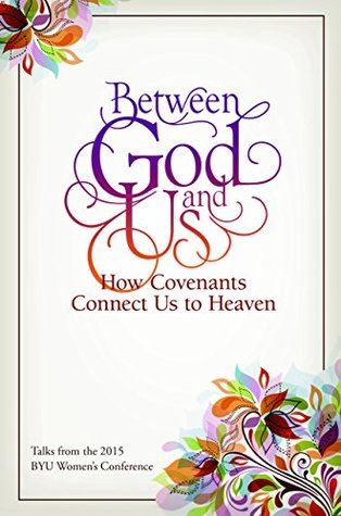 between-god-and-us-how-covenants-connect-us-to-heaven