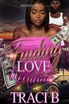 Finding Love in Miami by Traci B