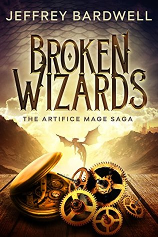 Broken Wizards (The Artifice Mage Saga Book 2)