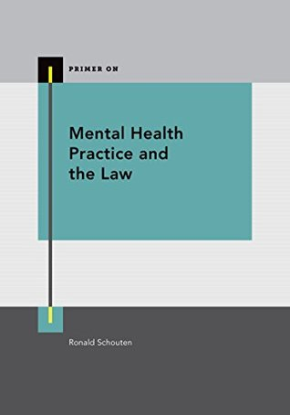 Mental Health Practice and the Law (Primer On)