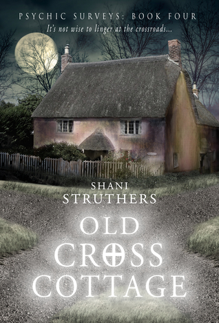 Old Cross Cottage (Psychic Surveys #4)