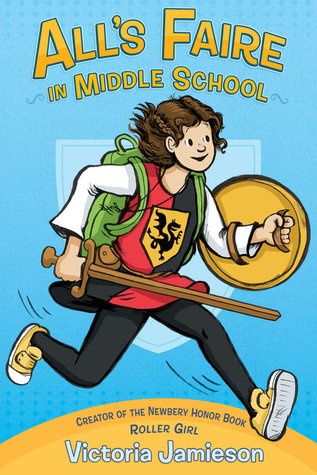 All's Faire in Middle School - Victoria Jamieson