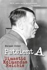 Patsient A. Uimastid Kolmandas Reichis by Norman Ohler