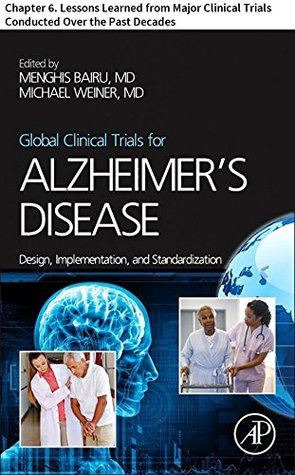 Global Clinical Trials for Alzheimer's Disease: Chapter 6. Lessons Learned from Major Clinical Trials Conducted Over the Past Decades