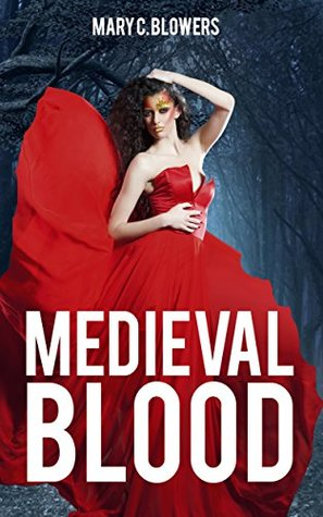 Medieval Blood: Historical Fiction on the Life of Countess Bathory, Real-Life Serial Killer