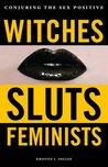 Witches, Sluts, F...