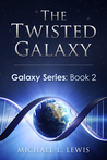 The Twisted Galaxy (Galaxy Series #2)