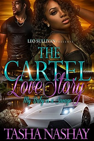 The Cartel Love Story: My Baby is a Savage