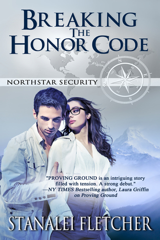 Breaking The Honor Code (Northstar Security, #4)