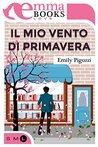 Il mio vento di primavera by Pigozzi Emily