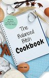 The Balanced Bitch Cookbook: Weight loss shouldn't be bland! ENJOY these healthier versions of your favourite dishes! (Volume 1)