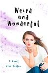 Weird and Wonderful by Cece Barlow