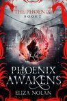 Download Phoenix Awakens (The Phoenix, #1)