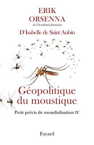 Géopolitique du moustique : Petit précis de mondialisation IV