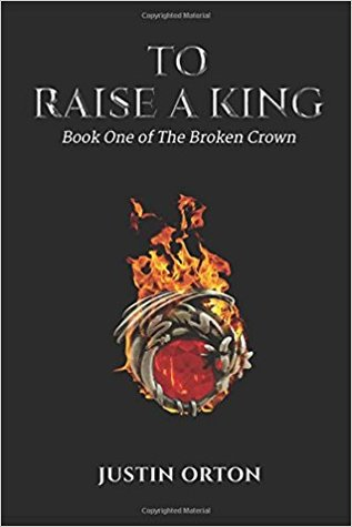 To Raise a King by Justin Orton