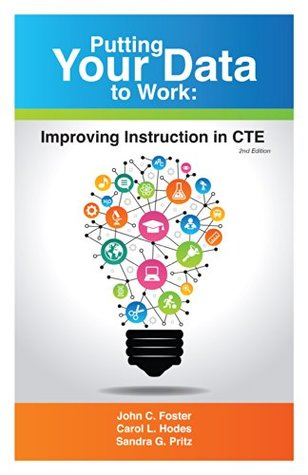 Putting Your Data to Work: Improving Instruction in CTE