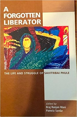 A Forgotten Liberator: The Life and Struggle of Savitribai Phule