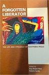 A Forgotten Liberator by Braj Ranjan BaMani