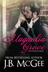 Magnolia Grove (The Complete Series)