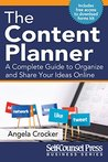 The Content Planner: A Complete Guide to Organize and Share Your Ideas Online (Business Series)