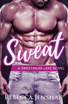 SWEAT (Sweetbriar Lake, #1)