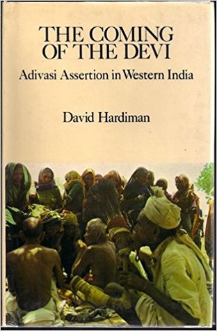 The Coming of the Devi: Adivasi Assertion in Western India