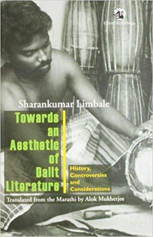 Towards An Aesthetic Of Dalit Literature: History, Controversies And Considerations por Sharankumar Limbale, Alok Mukherjee