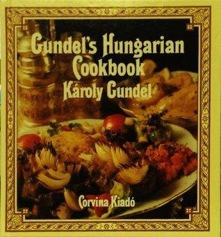 Gundels hungarian cookbook by karoly gundel forumfinder Choice Image