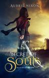 Secret of Souls (Age of Endings, #1)