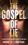 The Gospel of Lie by Joshua Lie