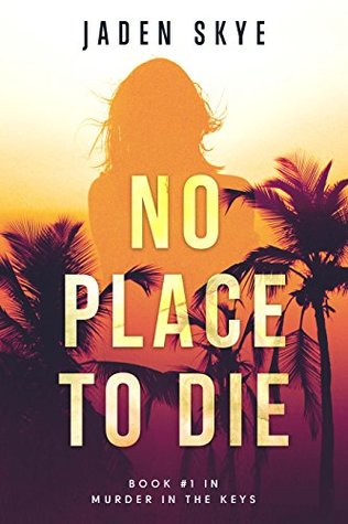 No Place to Die (Murder in the Keys, #1)