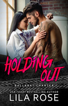 Holding Out by Lila Rose
