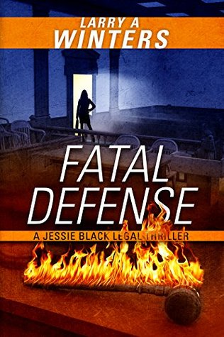 Fatal Defense (Jessie Black Legal Thrillers, #4)