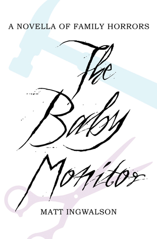 The Baby Monitor: A Novella of Family Horrors