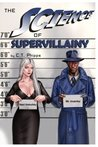 The Science of Supervillainy (The Supervillainy Saga, #4)
