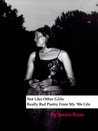 Not Like Other Girls: Really Bad Poetry From My '90s Life