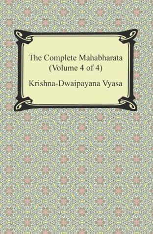 The Complete Mahabharata (Volume 4 of 4, Books 13 to 18)