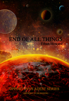 End Of All Things (Opportvnvs Adest Book 4)