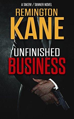 Unfinished Business (Taken!/Tanner #2; Tanner #18.5; Taken! #19.5)