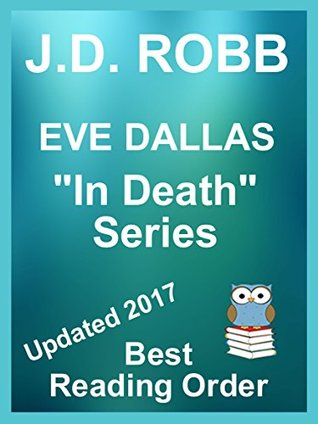 J.D. Robb - Eve Dallas In Death Series updated 2017 in readin... by Avid Reader