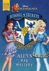 Ally's Mad Mystery (Disney Descendants: School of Secrets, #3)