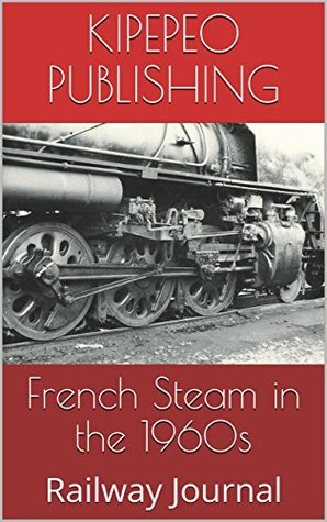 French Steam in the 1960s: Railway Journal